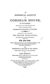An historical account of Corsham house ... the seat of Paul Cobb Methuen, with a catalogue of his ... collection of pictures. [on large paper, cm.23].