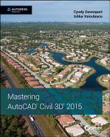 Mastering AutoCAD Civil 3D 2015 PDF