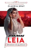 Star Wars  Leia  Prinzessin von Alderaan PDF