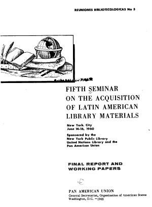 Fifth Seminar on the Acquisition of Latin American Library Materials  New York City  June 14 16  1960 PDF