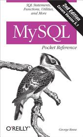 MySQL Pocket Reference: SQL Functions and Utilities, Edition 2