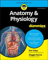 Anatomy and Physiology For Dummies: Edition 3
