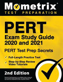 PERT Exam Study Guide 2020 and 2021 - PERT Test Prep Secrets, Full-Length Practice Test, Step-by-Step Review Video Tutorials