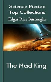 The Mad King: Science Fiction Stories