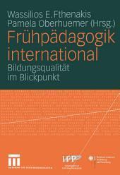 Frühpädagogik international: Bildungsqualität im Blickpunkt