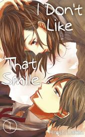I Don't Like That Smile Vol.1 (Love Manga)