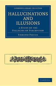 Hallucinations and Illusions Book