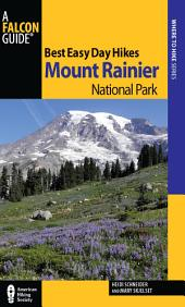 Best Easy Day Hikes Mount Rainier National Park: Edition 3
