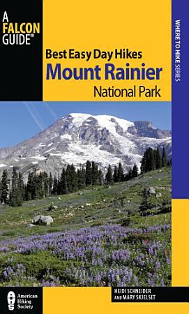 Best Easy Day Hikes Mount Rainier National Park PDF