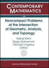 Noncompact Problems at the Intersection of Geometry, Analysis, and Topology: Proceedings of the Brezis-Browder Conference, Noncompact Variational Problems and General Relativity, October 14-18, 2001, Rutgers, the State University of New Jersey, New Brunswick, NJ