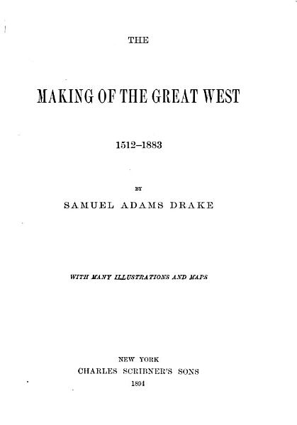 The Making of the Great West  1512 1883 PDF