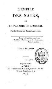 L'empire des Nairs ou le paradis de l'amour: Volume2