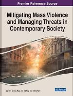 Mitigating Mass Violence and Managing Threats in Contemporary Society
