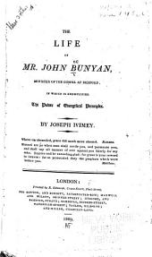 The life of Mr. John Bunyan, minister of the Gospel at Bedford;: in which is exemplified the power of evangelical principles
