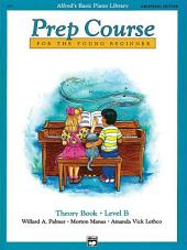 Alfred's Basic Piano Prep Course: Universal Edition Theory Book B