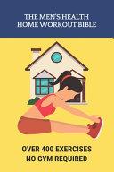 The Men s Health Home Workout Bible PDF