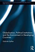 Globalization  Political Institutions and the Environment in Developing Countries PDF