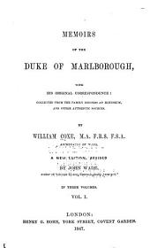 Memoirs of the Duke of Marlborough: With His Original Correspondence, Collected from the Family Records at Blenheim and Other Authenic Sources, Volume 1