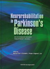 Neurorehabilitation in Parkinson's Disease: An Evidence-based Treatment Model