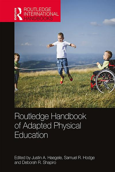 Routledge Handbook Of Adapted Physical Education