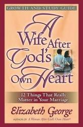 A Wife After God S Own Heart Growth And Study Guide Book PDF