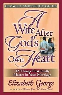 A Wife After God s Own Heart Growth and Study Guide Book