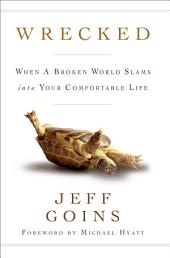 Wrecked: When a Broken World Slams into Your Comfortable Life