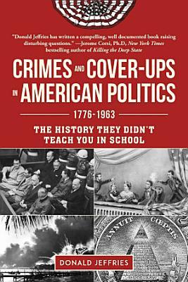 Crimes and Cover ups in American Politics
