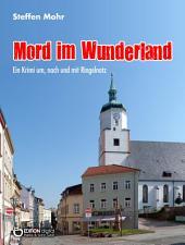 Mord im Wunderland: Ein Krimi um, nach und mit Ringelnatz
