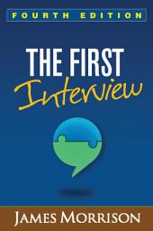 The First Interview, Fourth Edition: Edition 4