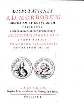 Disputationes ad morborum historiam et curationem facientes: Ad morbos, qui corporis universitatem obsident. Tomus sextus