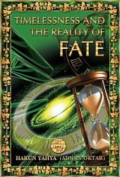 Timelessness And The Reality Of Fate