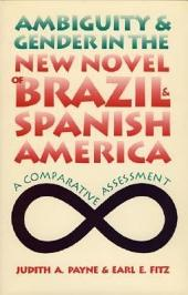Ambiguity and Gender in the New Novel of Brazil and Spanish America: A Comparative Assessment