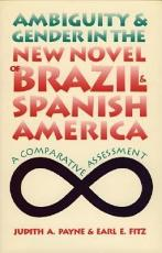 Ambiguity and Gender in the New Novel of Brazil and Spanish America PDF