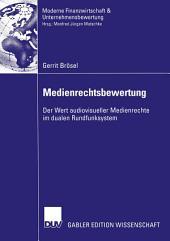 Medienrechtsbewertung: Der Wert audiovisueller Medienrechte im dualen Rundfunksystem