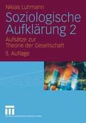 Soziologische Aufklärung 2: Aufsätze zur Theorie der Gesellschaft, Ausgabe 5