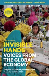 Invisible Hands: Voices from the Global Economy