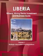 Liberia Mineral & Mining Sector Investment and Business Guide