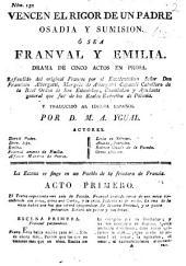 Vencen el rigor de un padre osadia y sumision, ó sea Franval y Emilia: drama de cinco actos en prosa