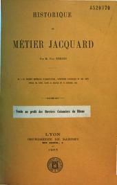 Historique du métier Jacquard: lu à la Société impériale d'agriculture, d'histoire naturelle et des arts utiles de Lyon, dans sa séance du 13 février 1863
