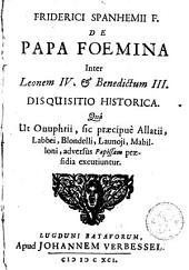 De Papa foemina inter Leonem IV. et Benedictum III. Disquisitio historica: Quâ ut Onuphrii, sic praecipuè Allatii, Labbei, Blondelli, Launoji, Mabilloni, adversus Papissam praesidia excutiuntur