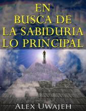 En Busca De La Sabiduría: Lo Principal