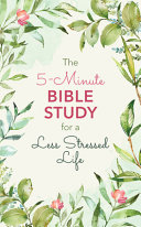 The 5-Minute Bible Study for a Less Stressed Life
