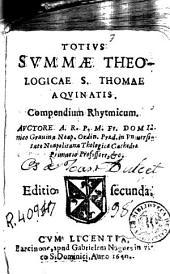 Totius Summae theologicae S. Thomae Aquinatis compendium rhytmicum