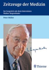 Zeitzeuge der Medizin: Im Gespräch mit dem Internisten Walter Siegenthaler