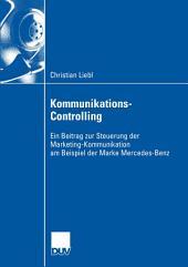 Kommunikations-Controlling: Ein Beitrag zur Steuerung der Marketing-Kommunikation am Beispiel der Marke Mercedes-Benz