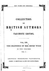 The Channings: In Two Volumes, Volume 1