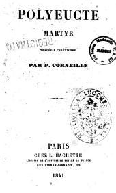 Polyeucte, martyr tragedie chretienne par P. Corneille