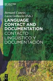 Language Contact and Documentation / Contacto lingüístico y documentación