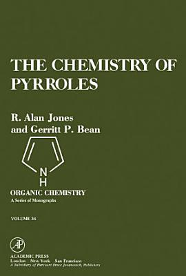 The Chemistry of Pyrroles PDF